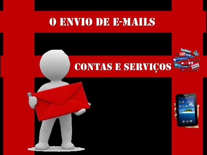 O Envio de E-Mails    Contas e serviços