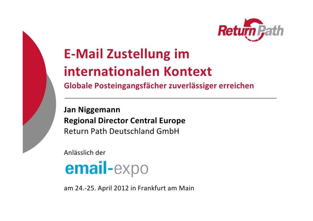 E-Mail Zustellung iminternationalen KontextGlobale Posteingangsfächer zuverlässiger erreichenJan NiggemannRegional Directo...
