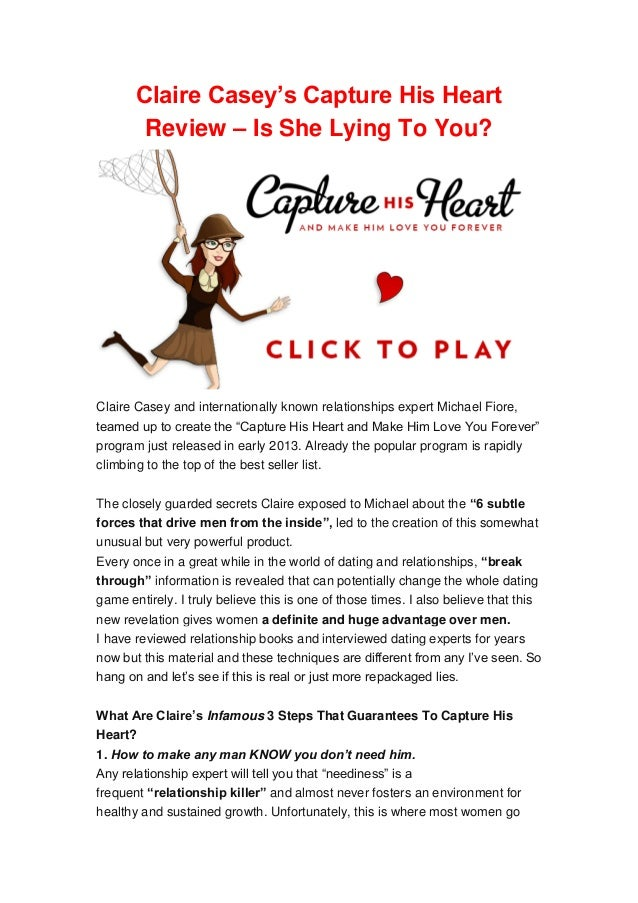 Claire Casey's Capture His HeartReview – Is She Lying To You?Claire Casey and internationally known relationships expert M...
