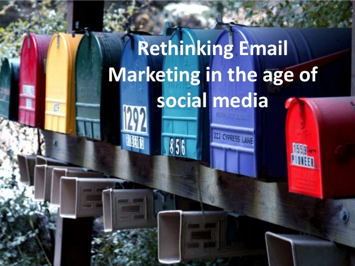 Rethinking Email Marketing in the age of social media<br />