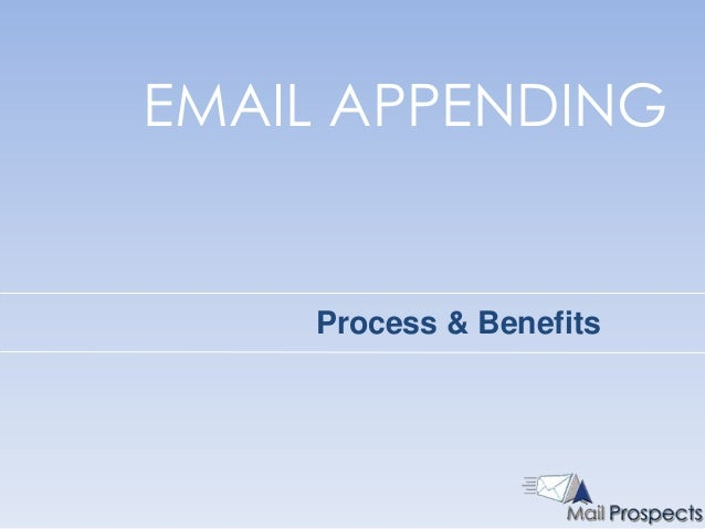 EMAIL APPENDING    Process & Benefits