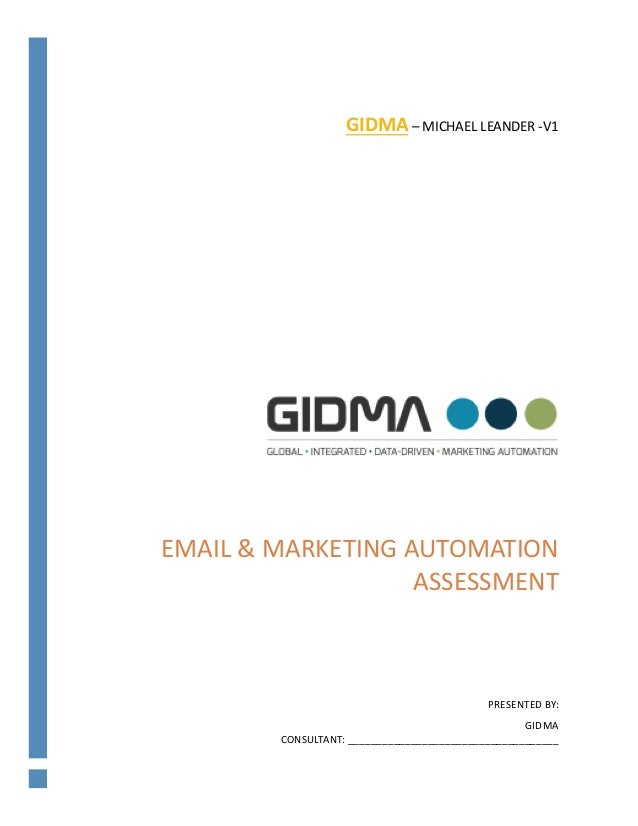 EMAIL&MARKETINGAUTOMATION ASSESSMENT  PRESENTEDBY: GIDMA CONSULTANT:_____________________________________  G...