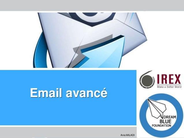 Les Enseignants de l'Ere Technologique – La Tunisie Anis MILADI Email avancé