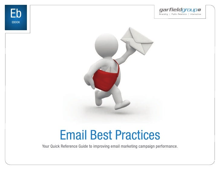 Eb EBOOK                       Email Best Practices         Your Quick Reference Guide to improving email marketing campai...