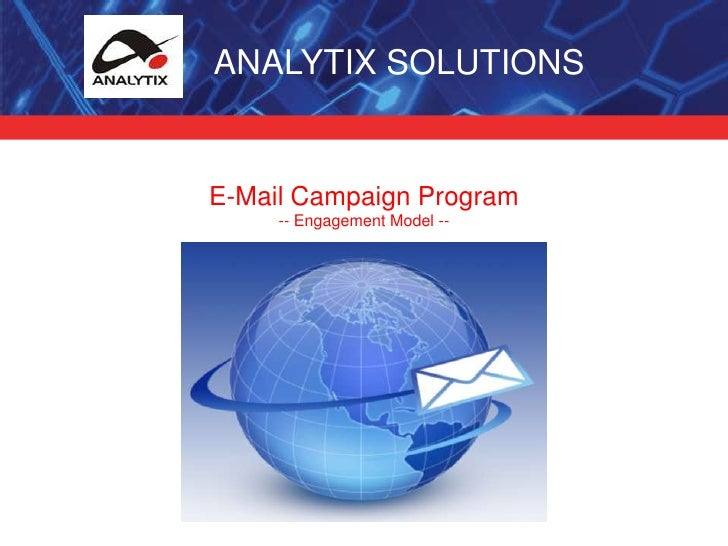 ANALYTIX SOLUTIONS<br />E-Mail Campaign Program<br />-- Engagement Model --<br />