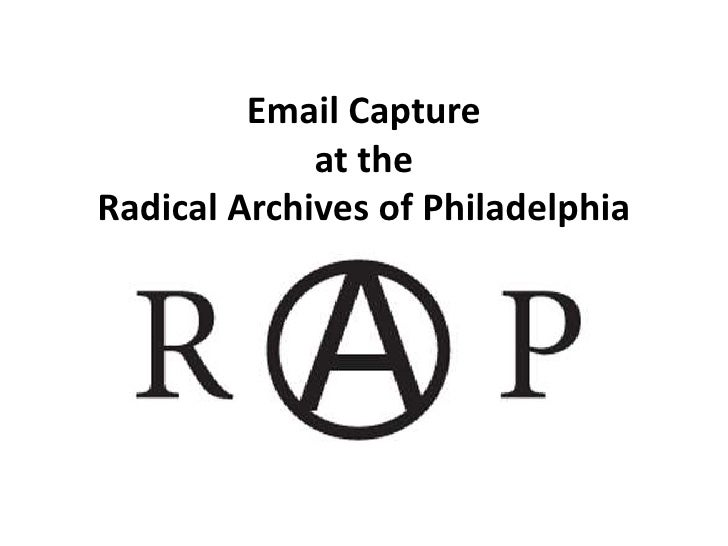 Email Capture             at theRadical Archives of Philadelphia