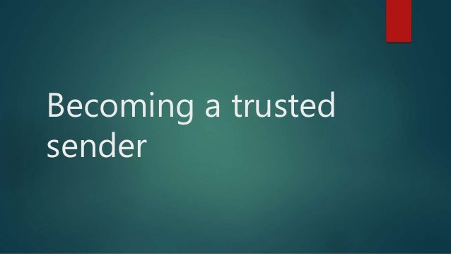 Becoming a trusted sender