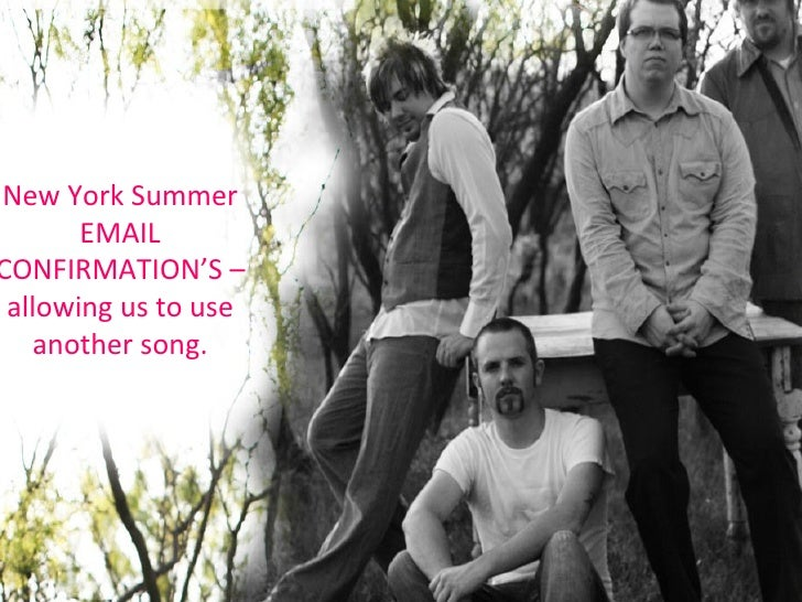 New York Summer EMAIL CONFIRMATION'S – allowing us to use another song.
