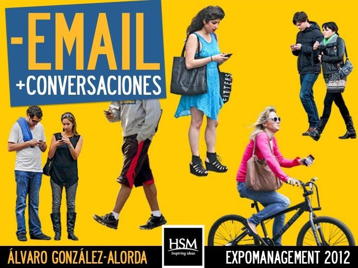 -EMAIL        +CONVERSACIONESÁLVARO GONZÁLEZ-ALORDA   EXPOMANAGEMENT 2012