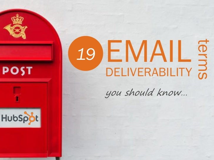EMAIL                        terms19     DELIVERABILITY     you should know…