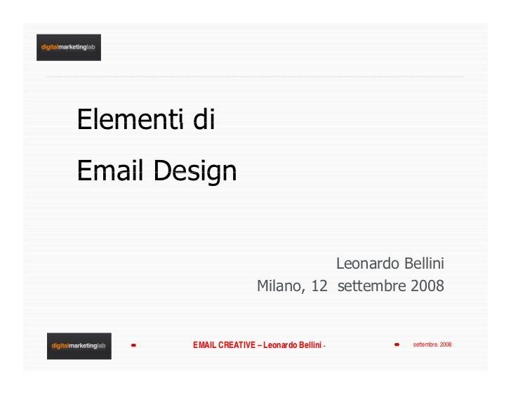 Elementi di Email Design                                       Leonardo Bellini                          Milano, 12 settem...