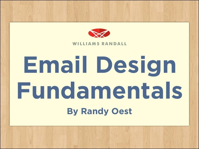 Email Design Fundamentals By Randy Oest