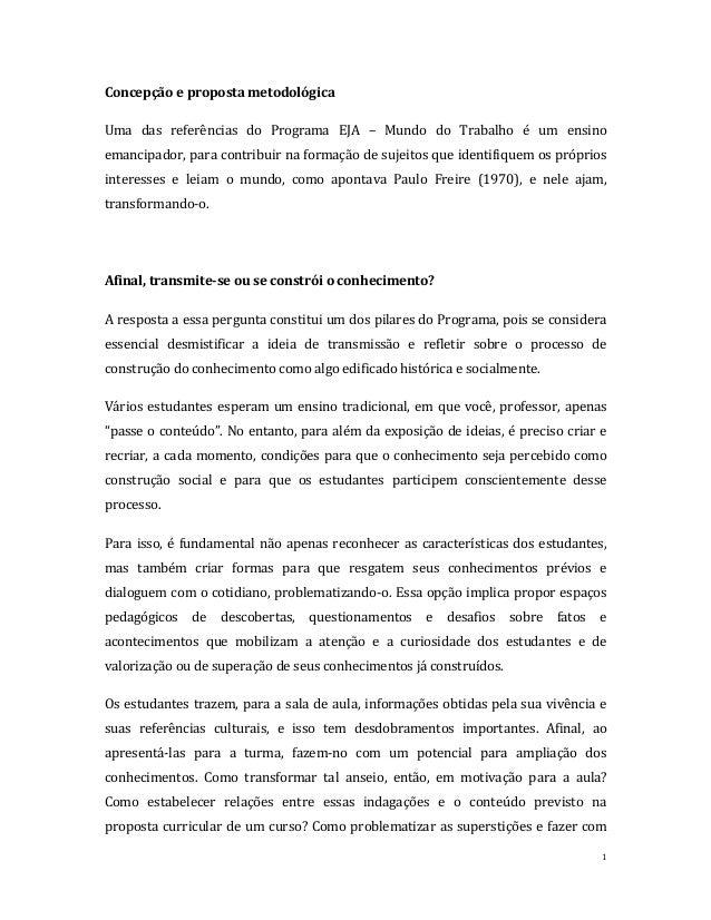 Concepção e proposta metodológica Uma das referências do Programa EJA – Mundo do Trabalho é um ensino emancipador, para co...