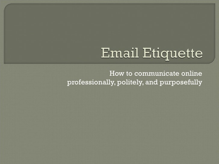 How to communicate online professionally, politely, and purposefully