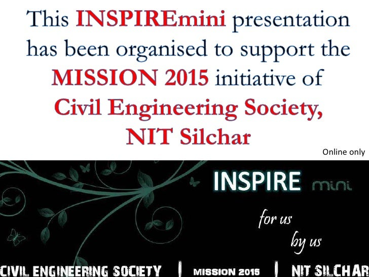 This INSPIREmini presentation has been organised to support the MISSION 2015 initiative of                              Ci...