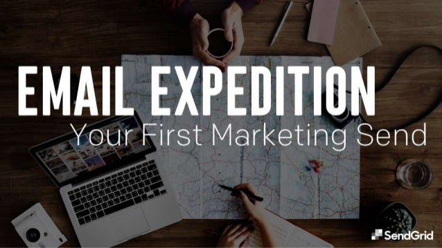 Email Expedition - Your First Marketing Send