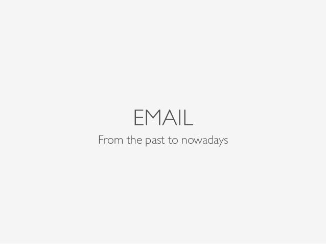 EMAIL From the past to nowadays