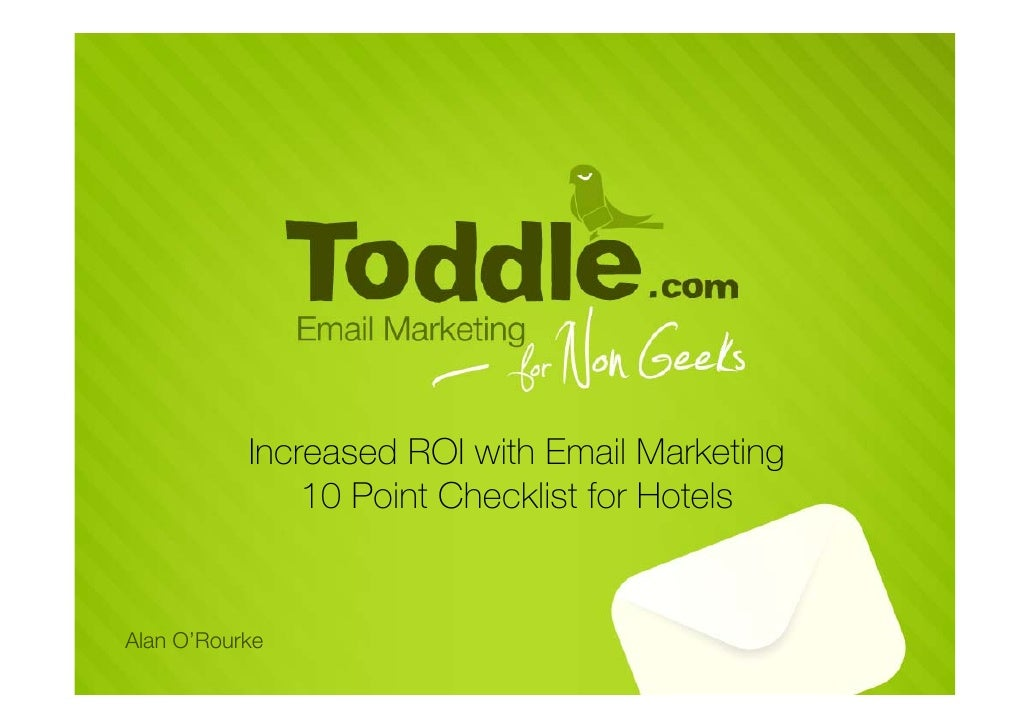 Increased ROI with Email Marketing                10 Point Checklist for Hotels   Alan O'Rourke