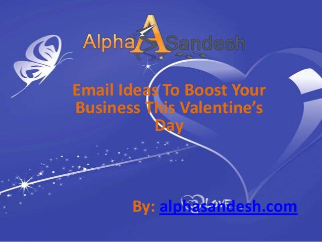 Email Ideas To Boost Your Business This Valentine S Day Ppt
