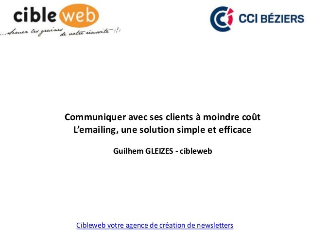 Cibleweb votre agence de création de newsletters Communiquer avec ses clients à moindre coût L'emailing, une solution simp...
