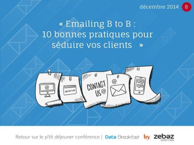 Retour sur le p'tit déjeuner conférence | La performance d'une campagne Emailing B to B repose sur de multiples aspects. A...