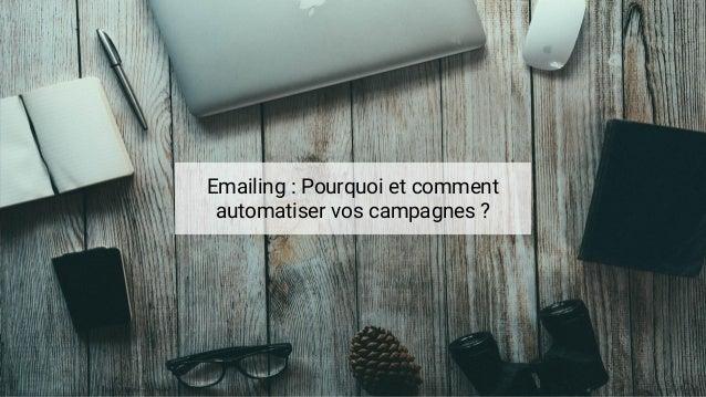 Emailing : Pourquoi et comment automatiser vos campagnes ?