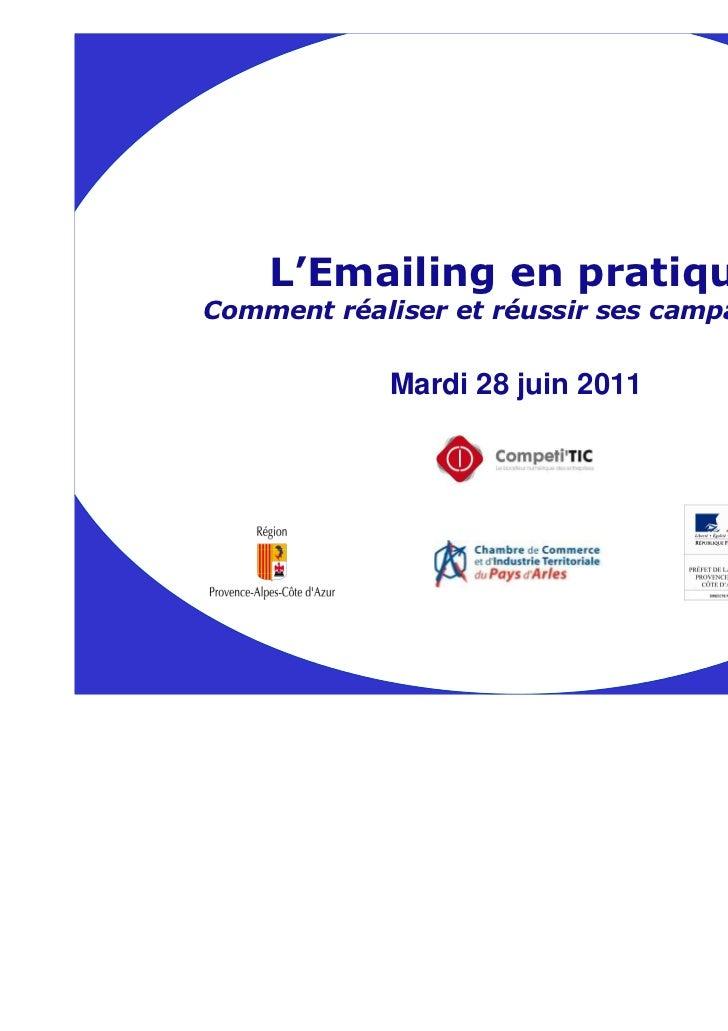 L'Emailing en pratiqueComment réaliser et réussir ses campagnes ?            Mardi 28 juin 2011