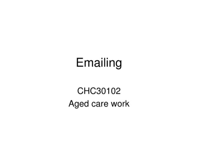 Emailing  CHC30102 Aged care work