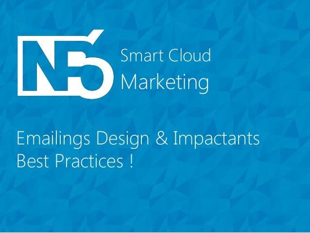 Marketing Smart Cloud Emailings Design & Impactants Best Practices !