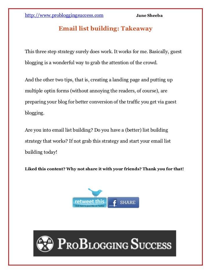 http://www.probloggingsuccess.com                     Jane Sheeba                  Email list building: TakeawayThis three...