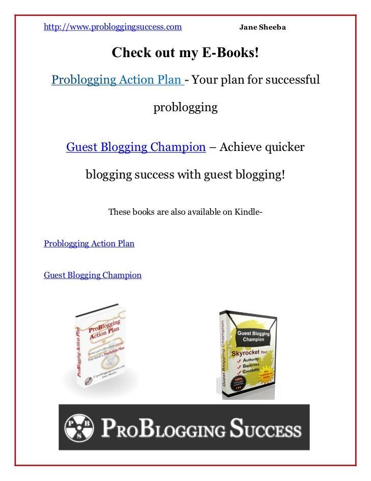 http://www.probloggingsuccess.com                 Jane Sheeba                 Check out my E-Books!                       ...