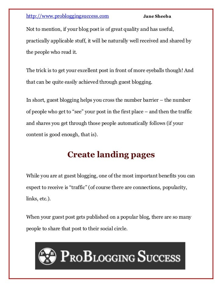 http://www.probloggingsuccess.com                      Jane SheebaNot to mention, if your blog post is of great quality an...