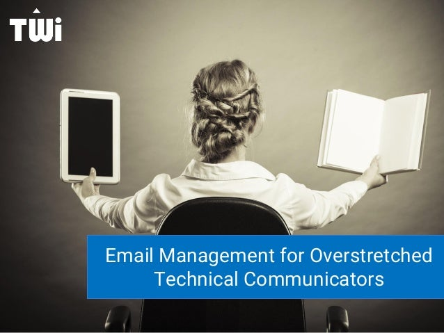 Email Management for Overstretched Technical Communicators