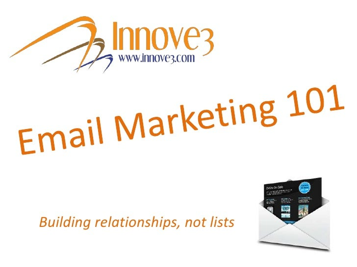 Email Marketing 101<br />Building relationships, not lists<br />