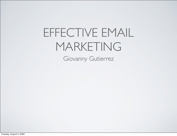 EFFECTIVE EMAIL                             MARKETING                              Giovanny Gutierrez     Tuesday, August ...