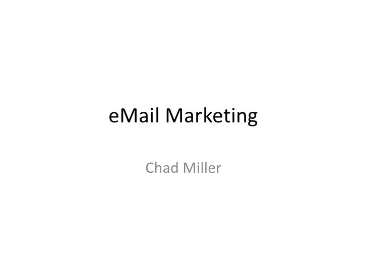 eMail Marketing<br />Chad Miller<br />