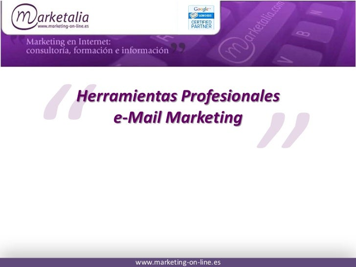 Herramientas Profesionales    e-Mail Marketing       www.marketing-on-line.es