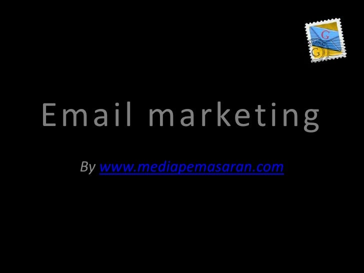 Email marketing<br />By www.mediapemasaran.com<br />
