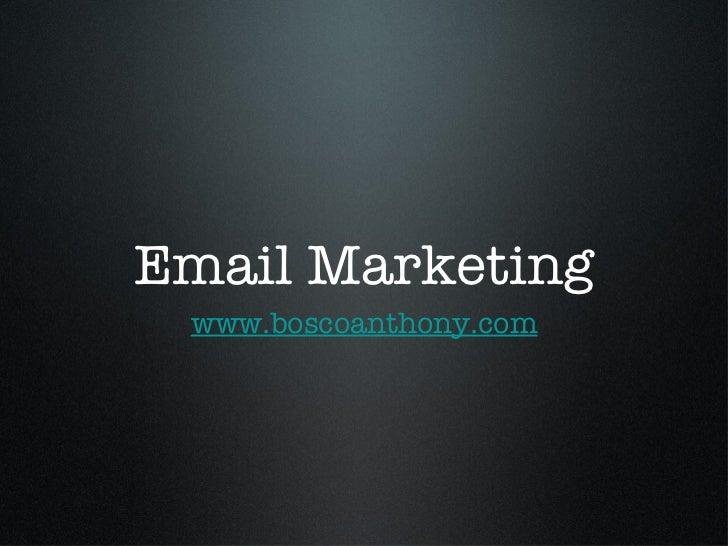 Email Marketing www.boscoanthony.com