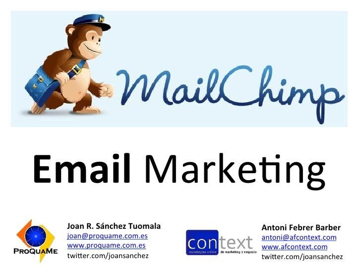 Email Marke&ng   Joan R. Sánchez Tuomala    Antoni Febrer Barber   joan@proquame.com.es               ...