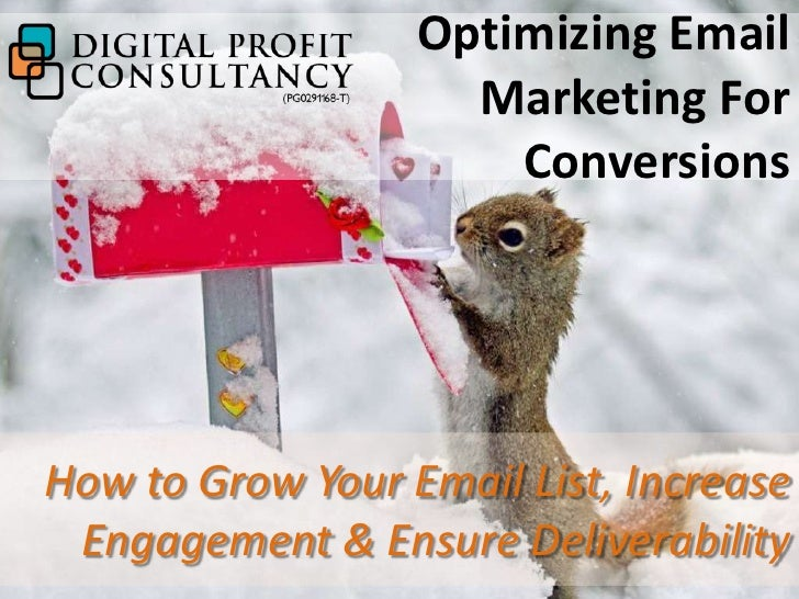 Optimizing Email                    Marketing For                      ConversionsHow to Grow Your Email List, Increase En...