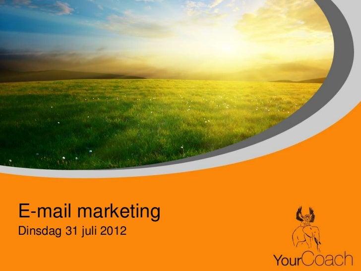 E-mail marketingDinsdag 31 juli 2012