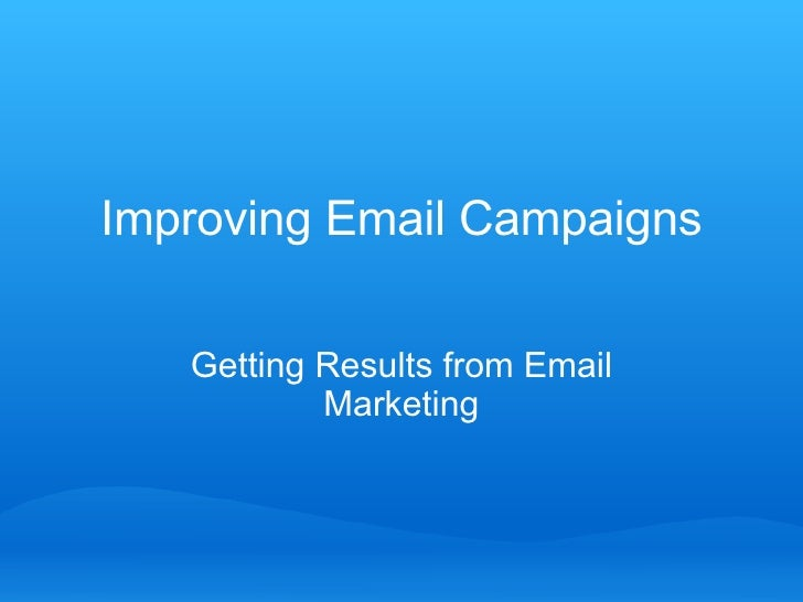Improving Email Campaigns Getting Results from Email Marketing