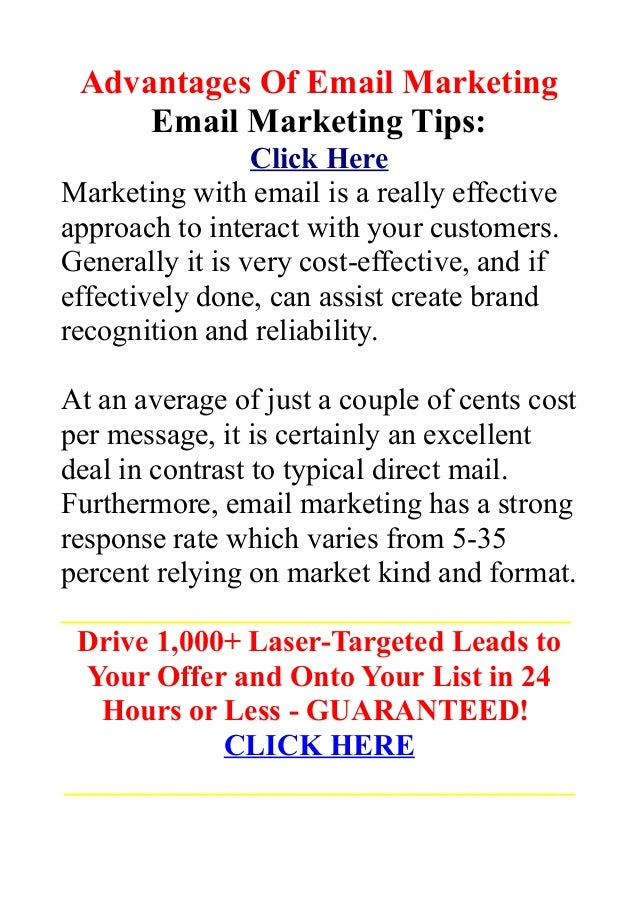 Advantages Of Email MarketingEmail Marketing Tips:Click HereMarketing with email is a really effectiveapproach to interact...