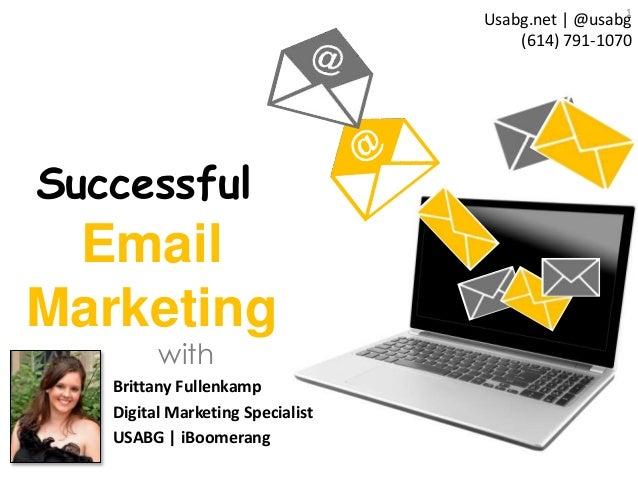 Successful  Usabg.net | @usabg  (614) 791-1070  Email  Marketing  1  with  Brittany Fullenkamp  Digital Marketing Speciali...