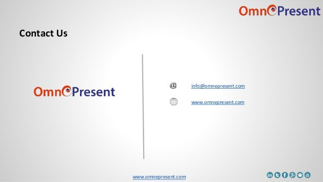 www.omnepresent.com Contact Us info@omnepresent.com www.omnepresent.com