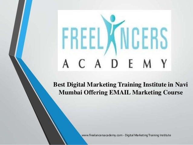 Best Digital Marketing Training Institute in Navi Mumbai Offering EMAIL Marketing Course www.freelancersacademy.com - Digi...