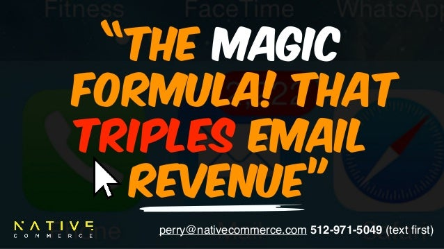 "perry@nativecommerce.com 512-971-5049 (text first) ""The MAGIC 