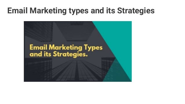Email Marketing Types And Its Strategies