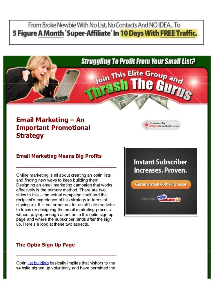 Email Marketing – AnImportant PromotionalStrategyEmail Marketing Means Big ProfitsOnline marketing is all about creating a...